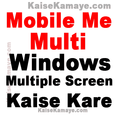 Android Mobile Me Multiple Screen Kaise Use Kare Multitasking in Hindi, Android Apps Ko Multiple Windows Me Kaise Open Kare