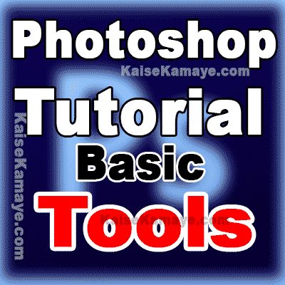 Photoshop Sikhe Basic Photoshop Tutorial Tools in Hindi , Photoshop Tutorial in Hindi , Learn Photoshop in Hindi